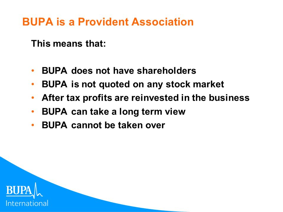 BUPA is a Provident Association
