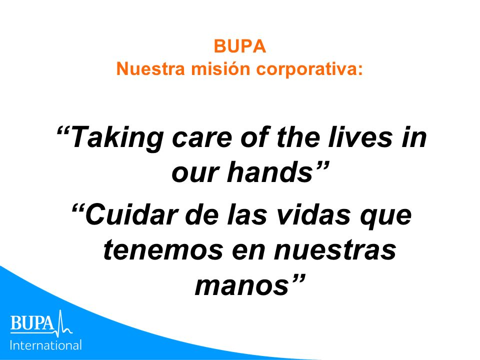 BUPA Nuestra misión corporativa:
