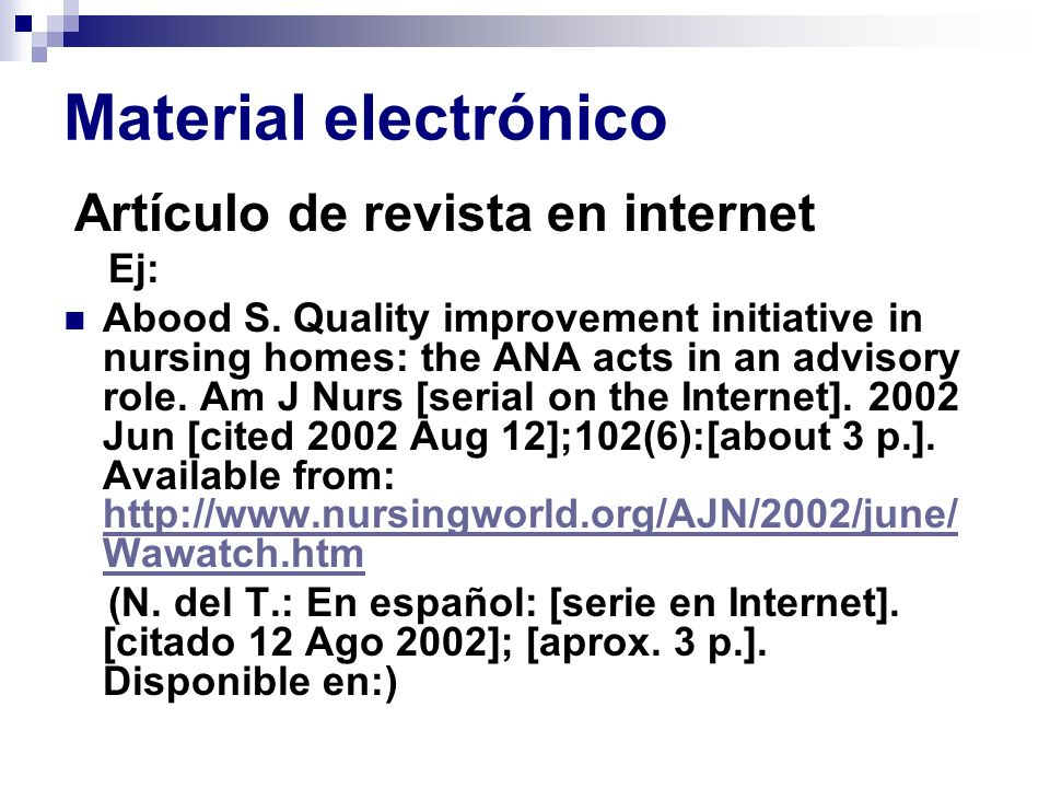Material electrónico Artículo de revista en internet Ej: