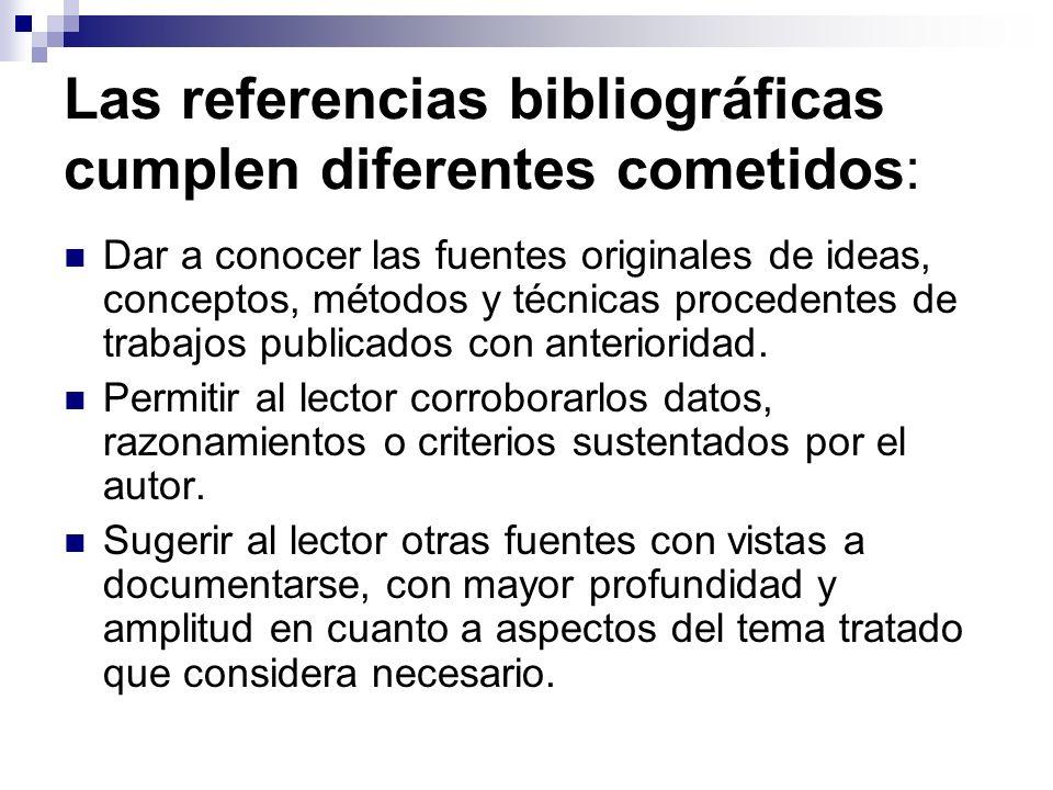 Las referencias bibliográficas cumplen diferentes cometidos: