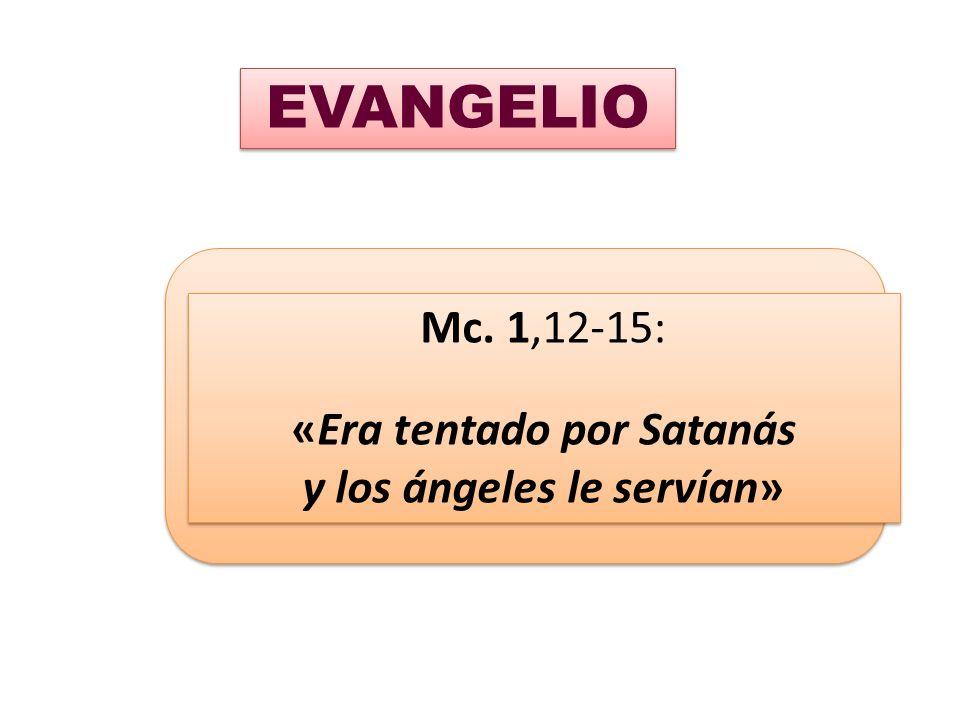 «Era tentado por Satanás y los ángeles le servían»