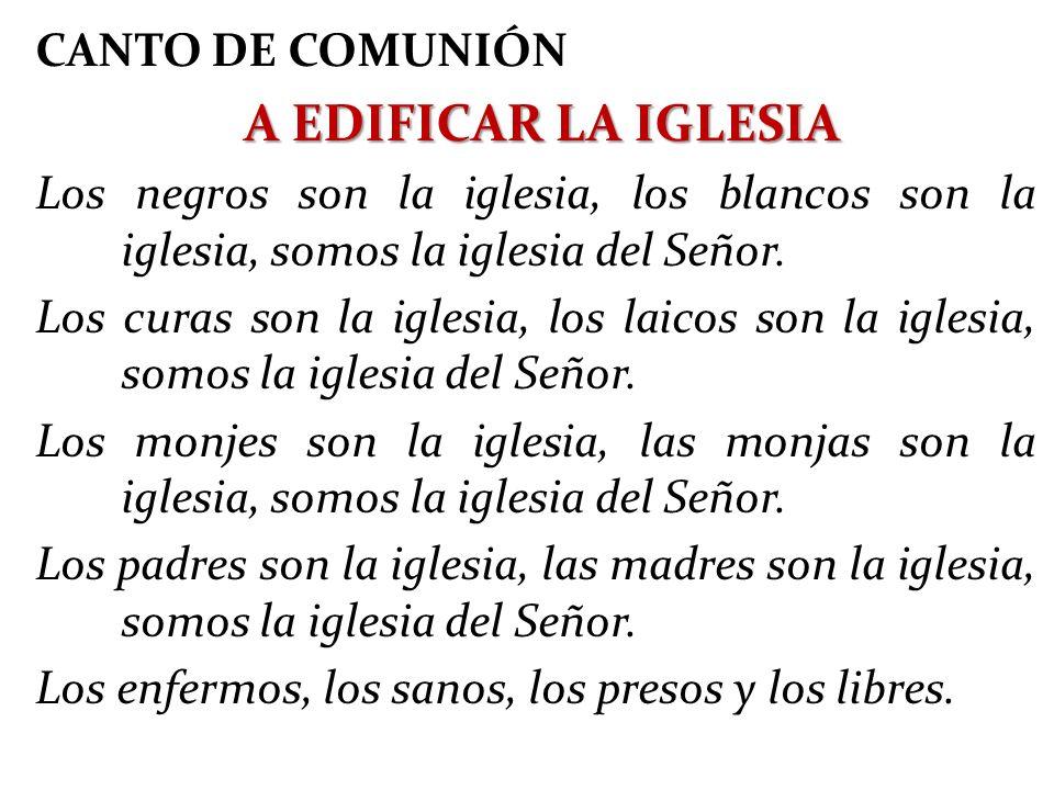 A EDIFICAR LA IGLESIA CANTO DE COMUNIÓN