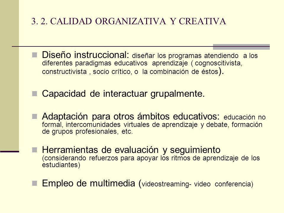 3. 2. CALIDAD ORGANIZATIVA Y CREATIVA