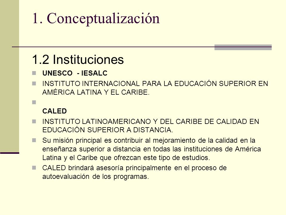 1. Conceptualización 1.2 Instituciones UNESCO - IESALC