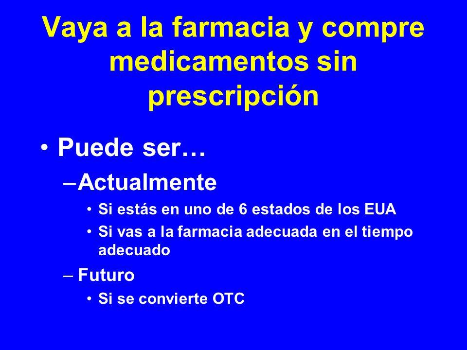 Vaya a la farmacia y compre medicamentos sin prescripción