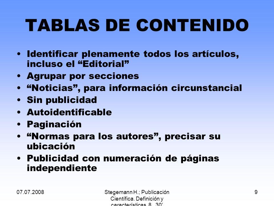 TABLAS DE CONTENIDO Identificar plenamente todos los artículos, incluso el Editorial Agrupar por secciones.