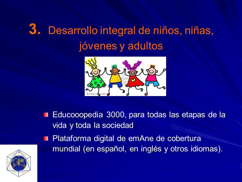 3. Desarrollo integral de niños, niñas, jóvenes y adultos