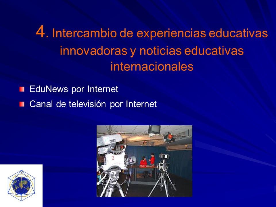 4. Intercambio de experiencias educativas innovadoras y noticias educativas internacionales