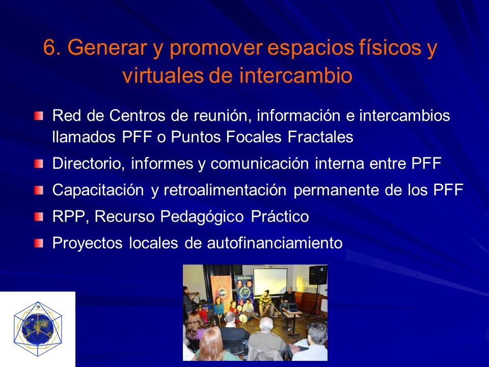 6. Generar y promover espacios físicos y virtuales de intercambio