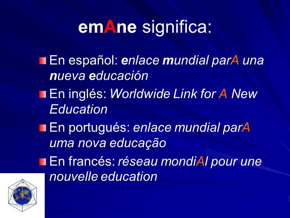 emAne significa: En español: enlace mundial parA una nueva educación