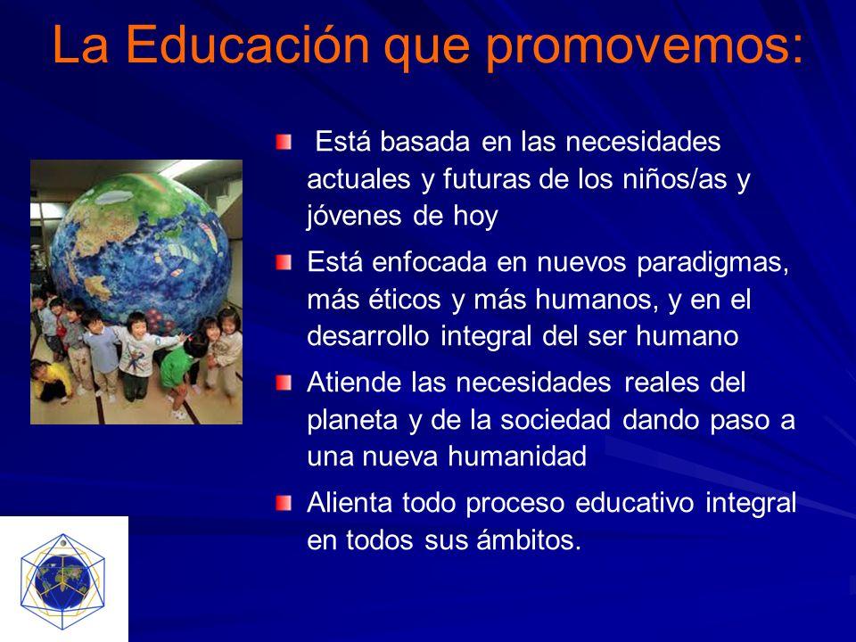 La Educación que promovemos:
