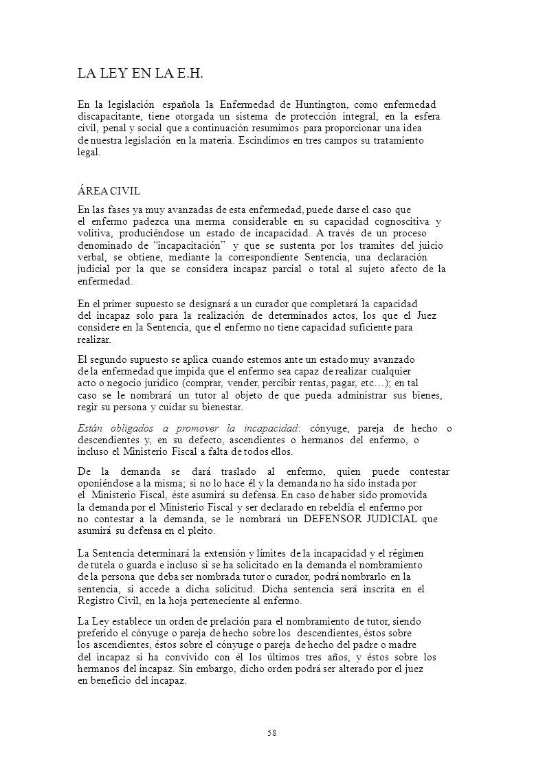 LA LEY EN LA E.H. En la legislación española la Enfermedad de Huntington, como enfermedad.