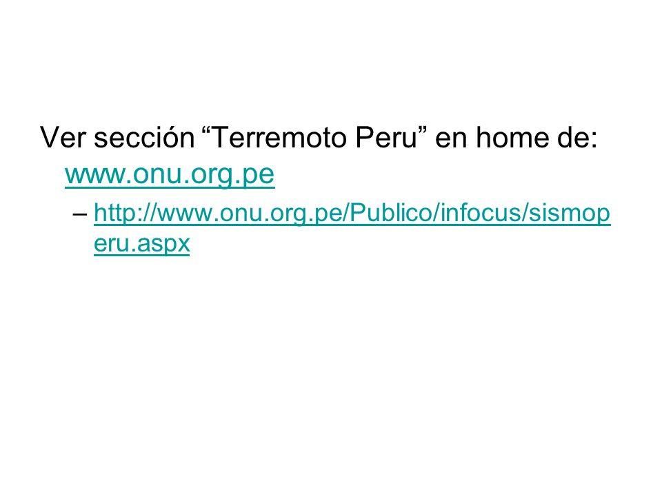 Ver sección Terremoto Peru en home de: www.onu.org.pe
