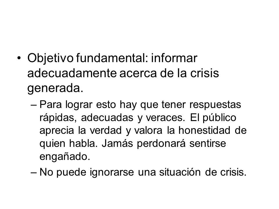 Objetivo fundamental: informar adecuadamente acerca de la crisis generada.