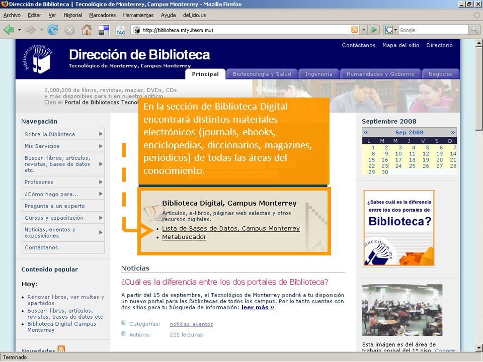 En la sección de Biblioteca Digital encontrará distintos materiales electrónicos (journals, ebooks, enciclopedias, diccionarios, magazines, periódicos) de todas las áreas del conocimiento.