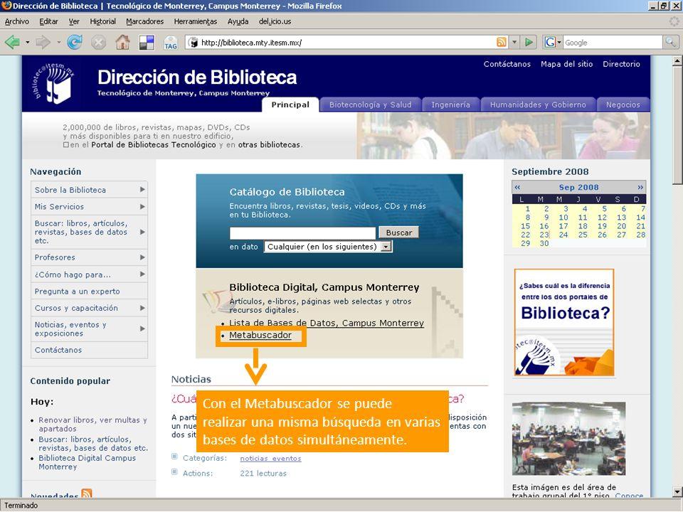 Con el Metabuscador se puede realizar una misma búsqueda en varias bases de datos simultáneamente.
