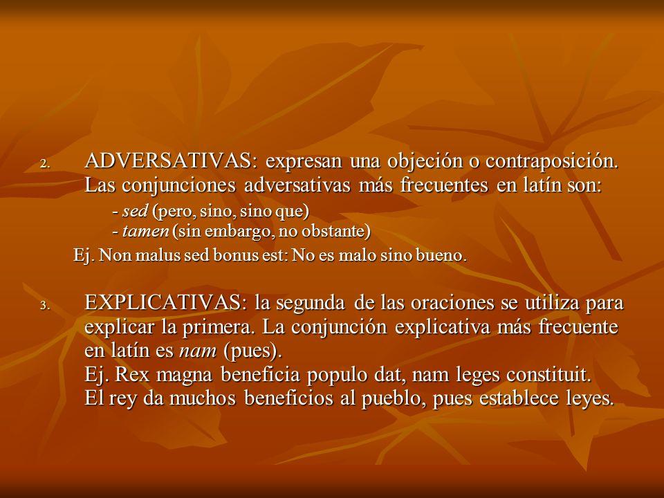 ADVERSATIVAS: expresan una objeción o contraposición