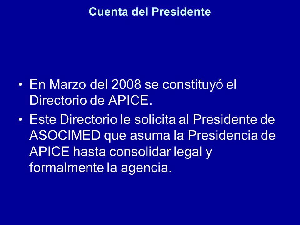 En Marzo del 2008 se constituyó el Directorio de APICE.