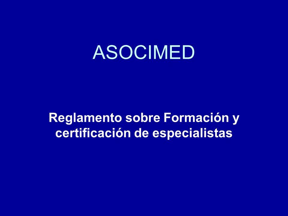 ASOCIMED Reglamento sobre Formación y certificación de especialistas