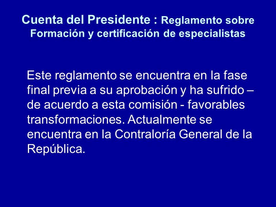 Cuenta del Presidente : Reglamento sobre Formación y certificación de especialistas