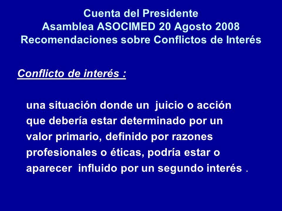Cuenta del Presidente Asamblea ASOCIMED 20 Agosto 2008 Recomendaciones sobre Conflictos de Interés