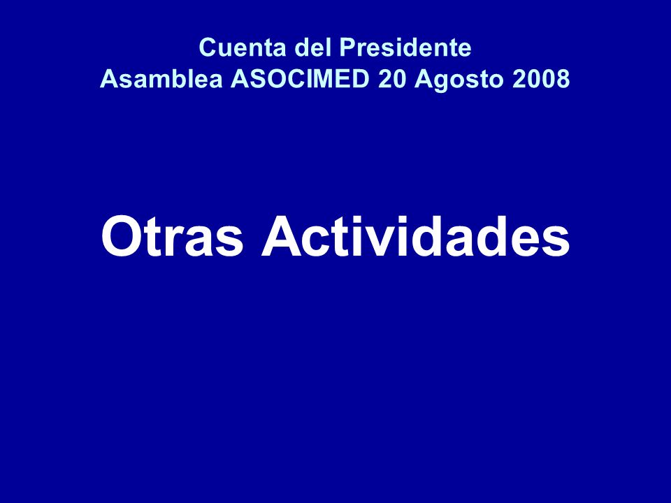 Cuenta del Presidente Asamblea ASOCIMED 20 Agosto 2008