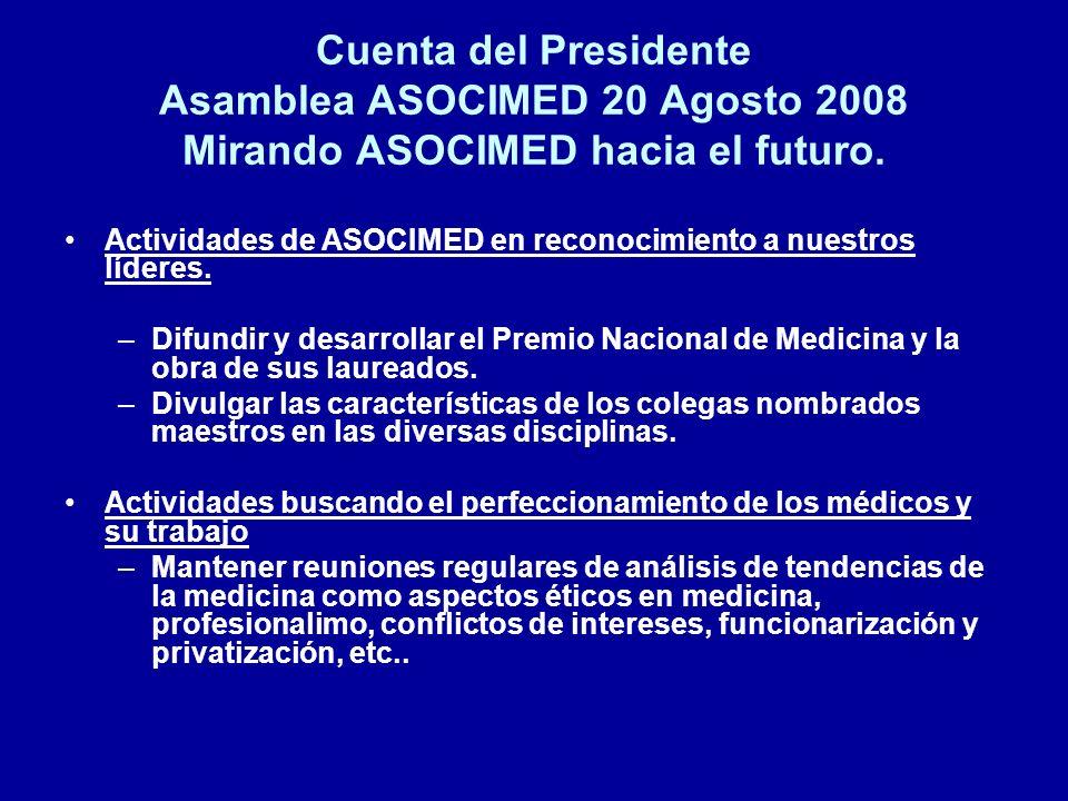 Cuenta del Presidente Asamblea ASOCIMED 20 Agosto 2008 Mirando ASOCIMED hacia el futuro.