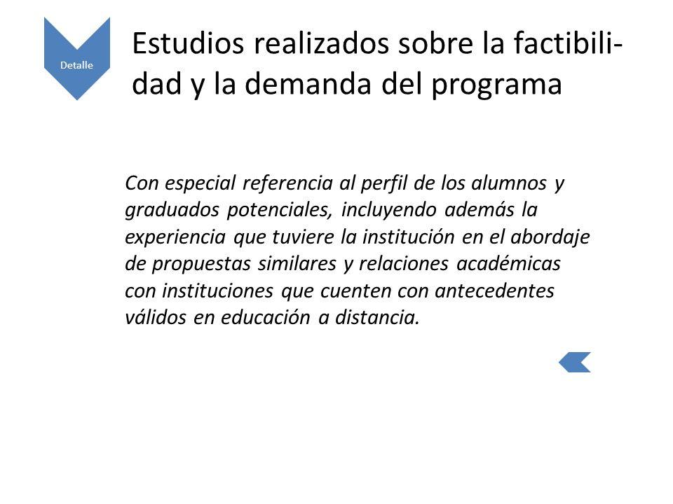 Estudios realizados sobre la factibili-dad y la demanda del programa