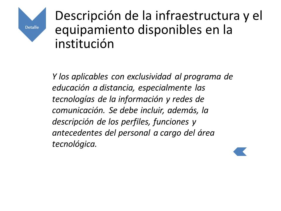 Detalle Descripción de la infraestructura y el equipamiento disponibles en la institución.