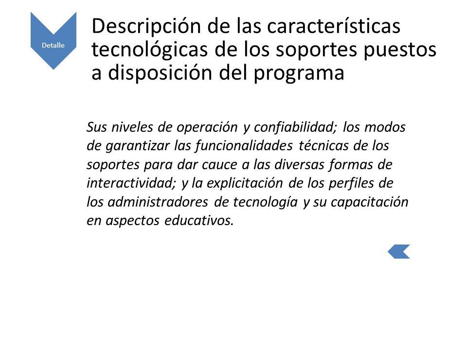 Detalle Descripción de las características tecnológicas de los soportes puestos a disposición del programa.