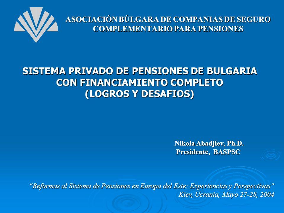 SISTEMA PRIVADO DE PENSIONES DE BULGARIA CON FINANCIAMIENTO COMPLETO