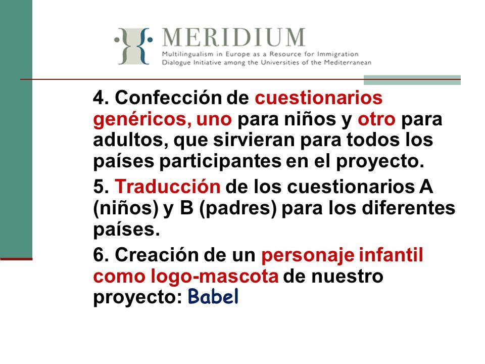 4. Confección de cuestionarios genéricos, uno para niños y otro para adultos, que sirvieran para todos los países participantes en el proyecto.
