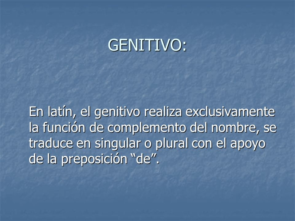 GENITIVO: