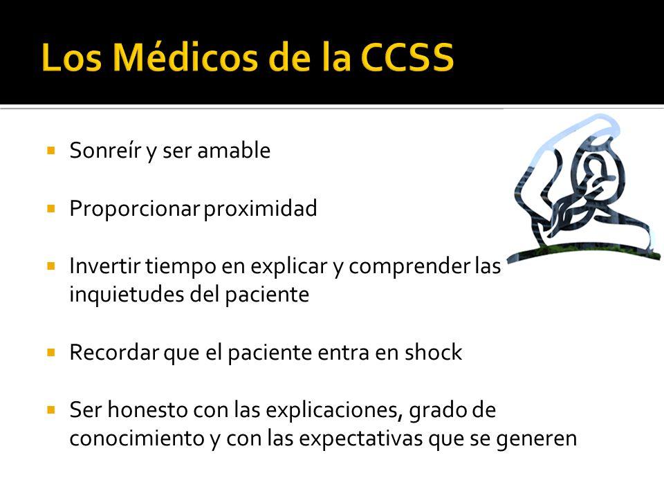 Los Médicos de la CCSS Sonreír y ser amable Proporcionar proximidad
