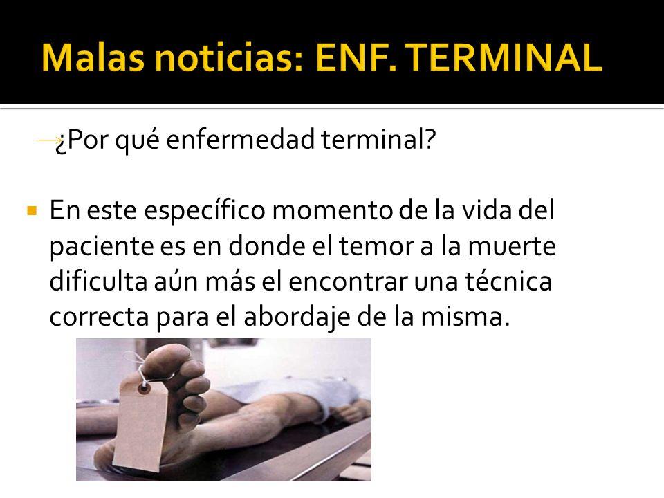 Malas noticias: ENF. TERMINAL