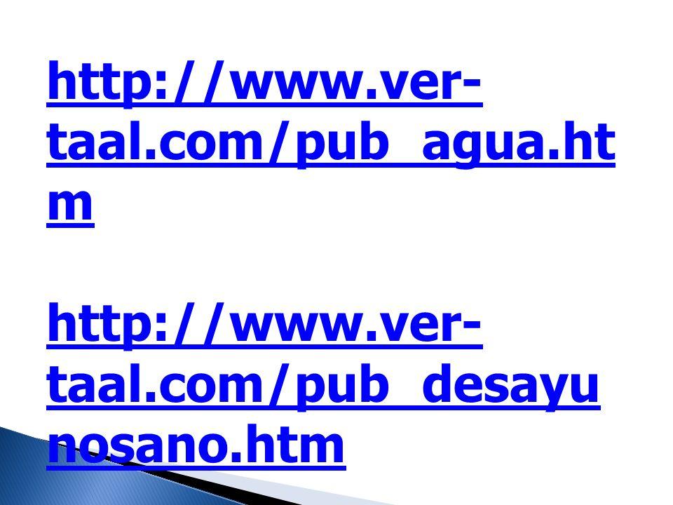 http://www.ver-taal.com/pub_agua.htm http://www.ver-taal.com/pub_desayunosano.htm.