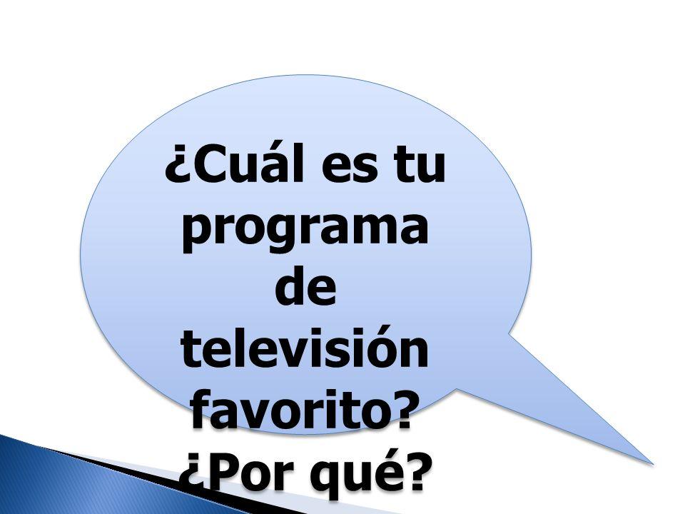 ¿Cuál es tu programa de televisión favorito ¿Por qué