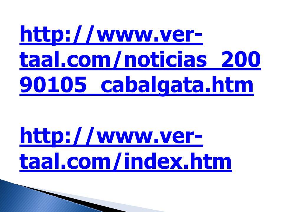 http://www.ver-taal.com/noticias_20090105_cabalgata.htm http://www.ver-taal.com/index.htm