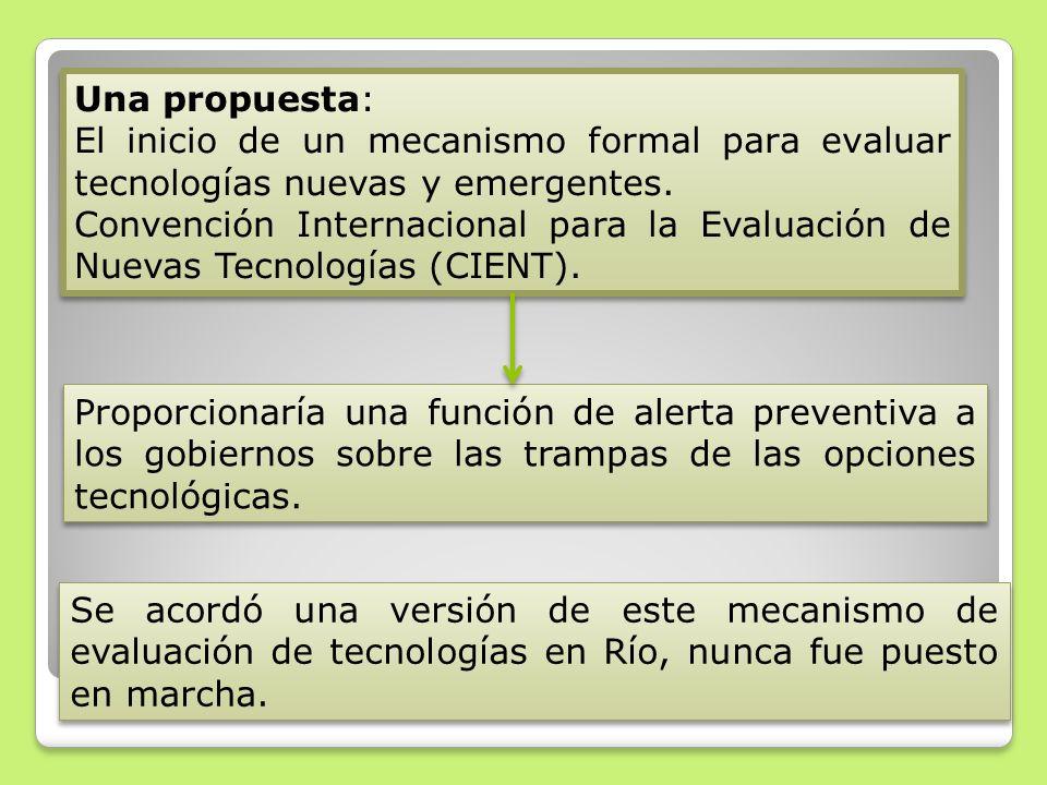 Una propuesta: El inicio de un mecanismo formal para evaluar tecnologías nuevas y emergentes.
