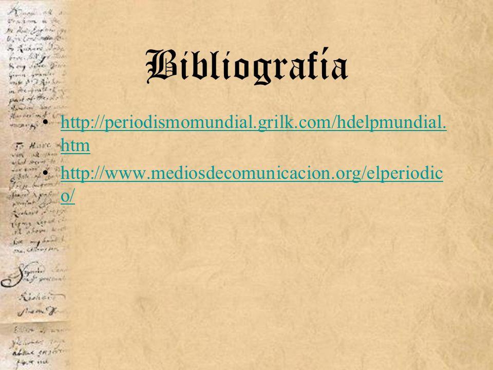 Bibliografía http://periodismomundial.grilk.com/hdelpmundial.htm