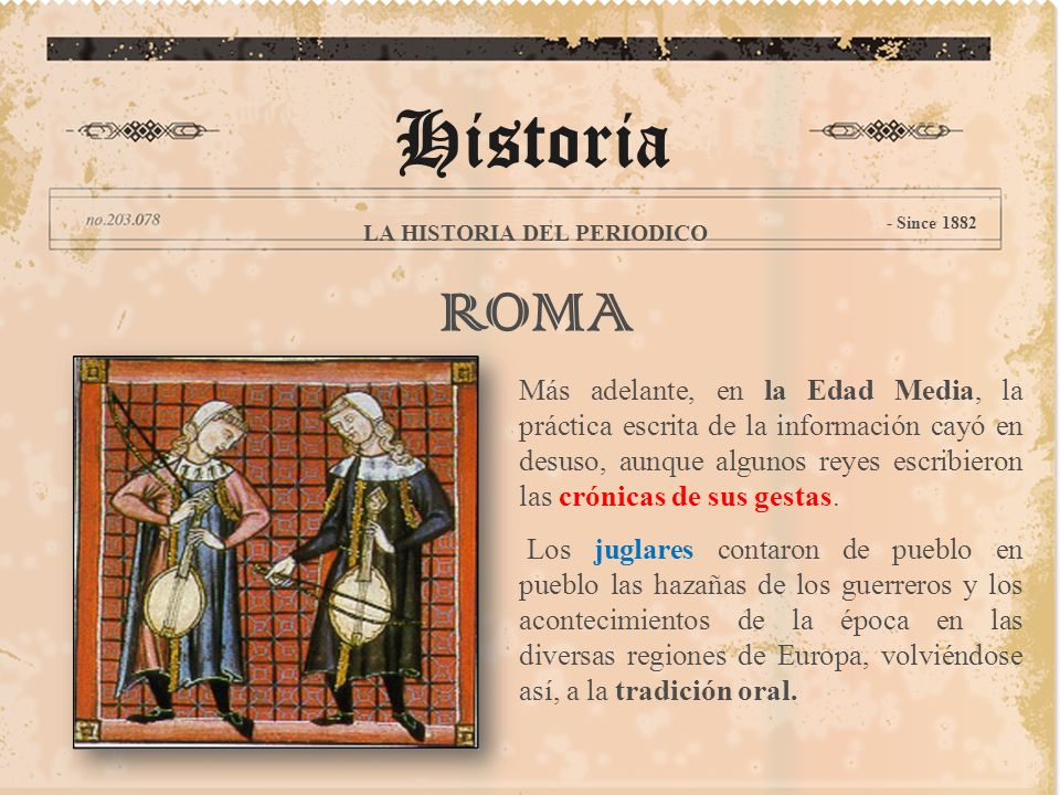 Historia LA HISTORIA DEL PERIODICO. - Since 1882. ROMA.