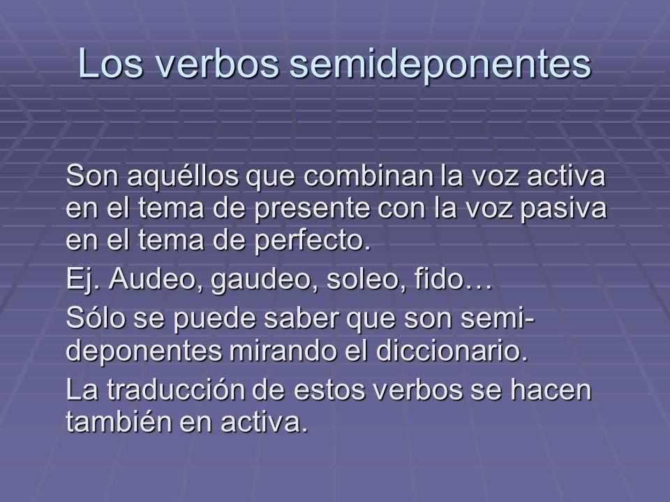 Los verbos semideponentes