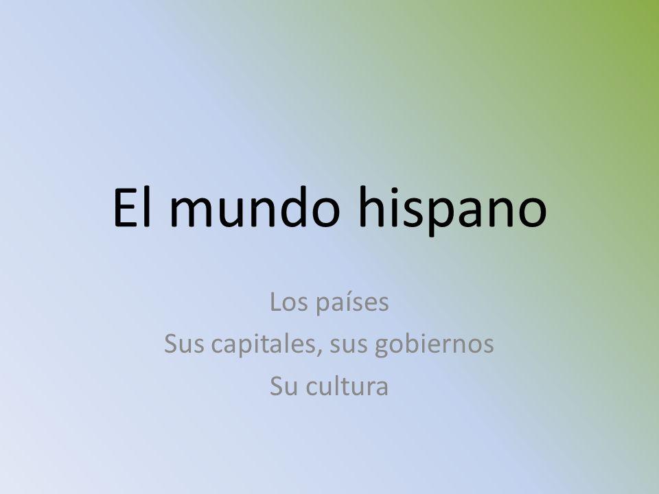 Los países Sus capitales, sus gobiernos Su cultura