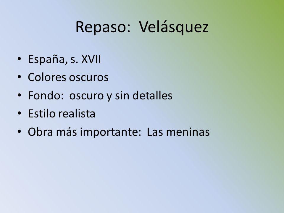 Repaso: Velásquez España, s. XVII Colores oscuros