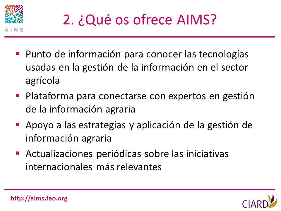 2. ¿Qué os ofrece AIMS Punto de información para conocer las tecnologías usadas en la gestión de la información en el sector agrícola.