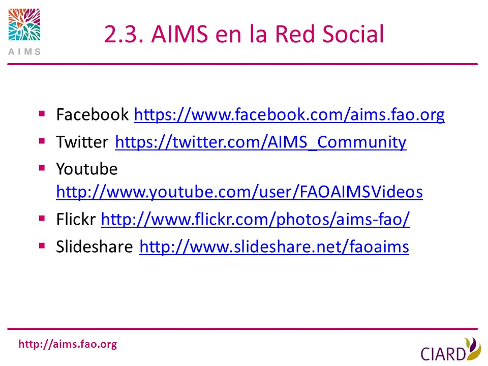 2.3. AIMS en la Red Social Facebook https://www.facebook.com/aims.fao.org. Twitter https://twitter.com/AIMS_Community.