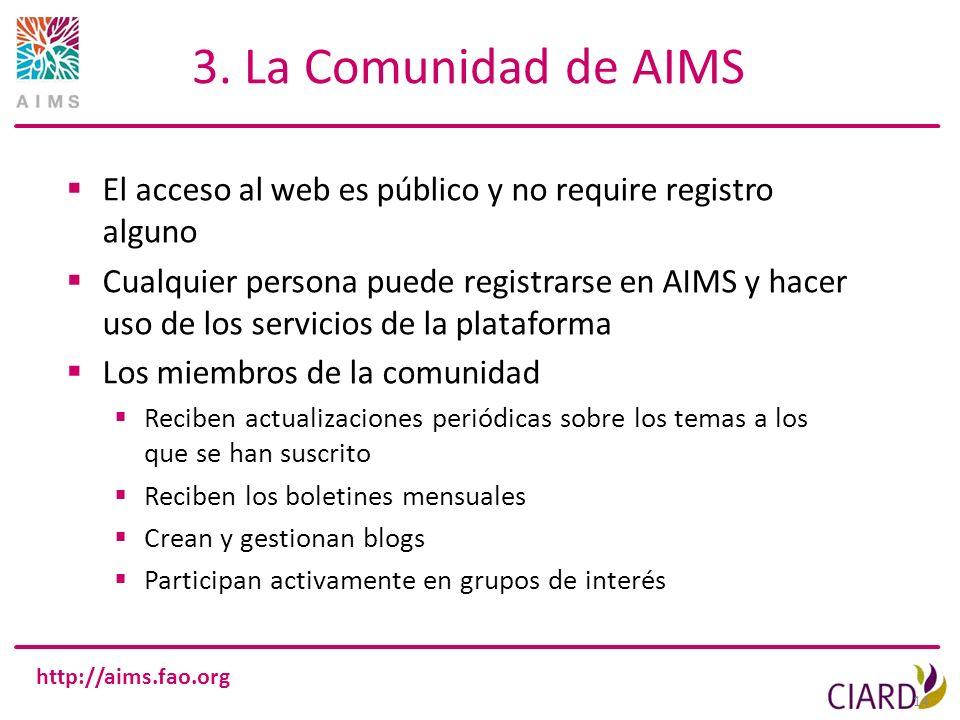 3. La Comunidad de AIMS El acceso al web es público y no require registro alguno.