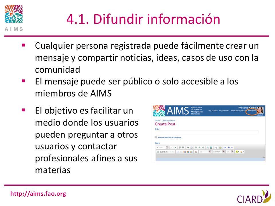 4.1. Difundir información Cualquier persona registrada puede fácilmente crear un mensaje y compartir noticias, ideas, casos de uso con la comunidad.
