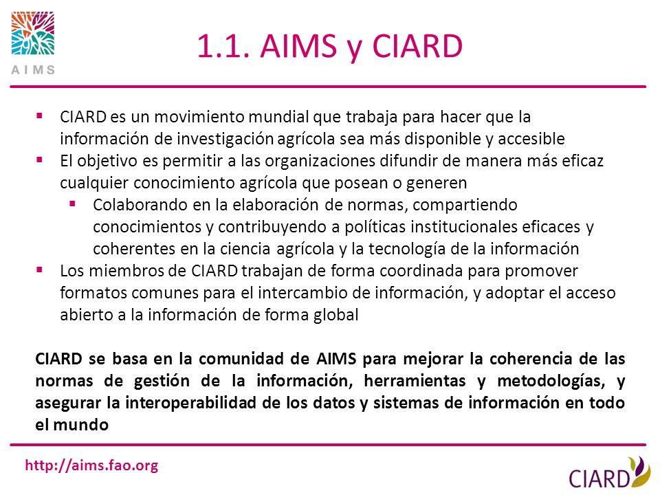 1.1. AIMS y CIARD CIARD es un movimiento mundial que trabaja para hacer que la información de investigación agrícola sea más disponible y accesible.