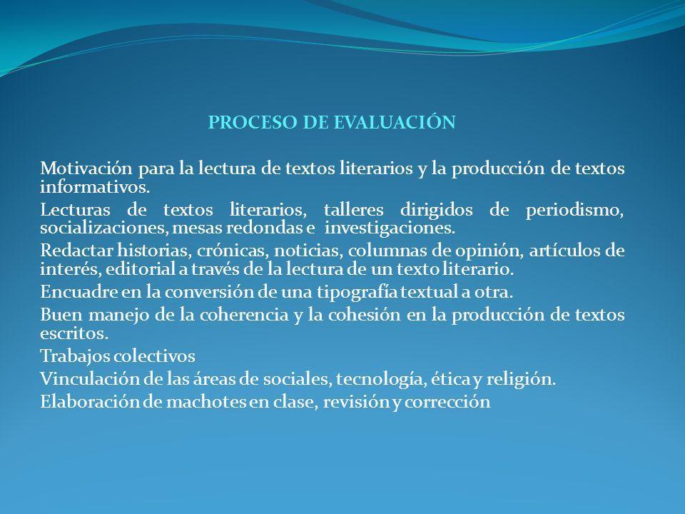 PROCESO DE EVALUACIÓN Motivación para la lectura de textos literarios y la producción de textos informativos.
